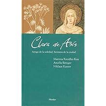 Clara de Asís: Amiga de la soledad, hermana de la ciudad (Maestros espirituales)