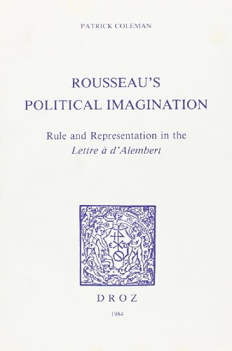 Rousseau'S Political Imagination : Rule and Reprsentation in the