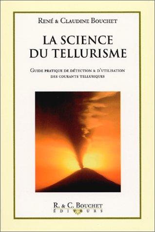 La science du tellurisme par Claudine Bouchet, René Bouchet
