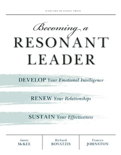 becoming-a-resonant-leader-develop-your-emotional-intelligence-renew-your-relationships-sustain-your