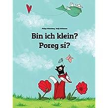 Bin ich klein? Poreg sí?: Kinderbuch Deutsch-Celinese (bilingual/zweisprachig)
