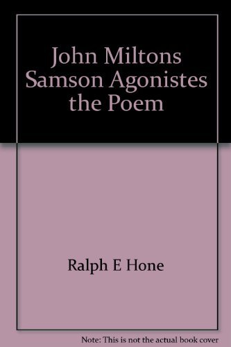 JOHN MILTONS SAMSON AGONISTES THE POEM