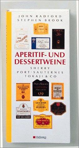 Aperitif- und Dessertweine (Hallwag Die Taschenführer)