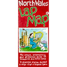 North Wales Lap Map: The Unique, Entertaining and All-Purpose Guide to Snowdonia and North Wales