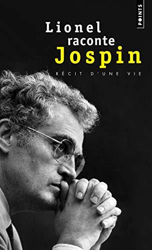 Lionel raconte Jospin. Entretiens avec Pierre Favier et Patrick Rotman par Lionel Jospin