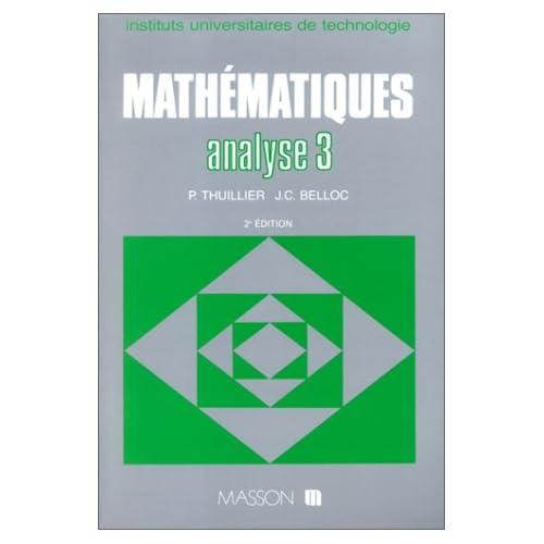 Mathématiques BTS, tome 3 analyse 3. Séries intégrales de Laplace, intégrale de Fourier, transformation en Z