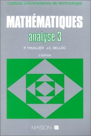 Mathématiques BTS, tome 3 analyse 3. Séries intégrales de Laplace, intégrale de Fourier, transformation en Z par J.C. Belloc
