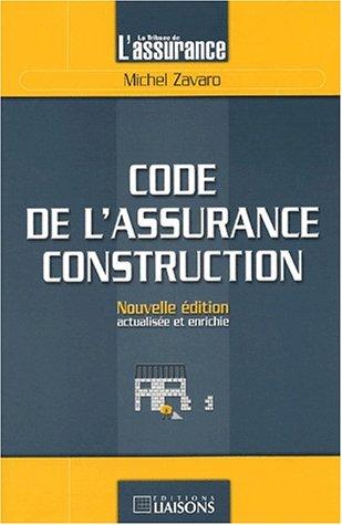 Code de l'assurance construction. Edition 2001 par Michel Zavaro