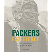 Packers Experience: A Year-by-Year Chronicle of the Green Bay Packers