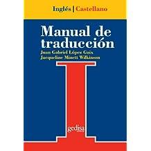Manual De Traduccion Ingles-Castellano (Serie Practica, Universitaria y Tecnica)