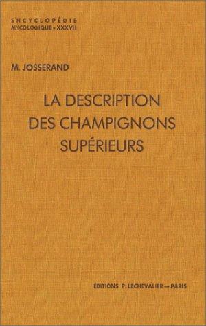 La description des champignons supérieurs (basidiomycètes charnus)