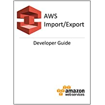 AWS Import/Export Developer Guide (English Edition)