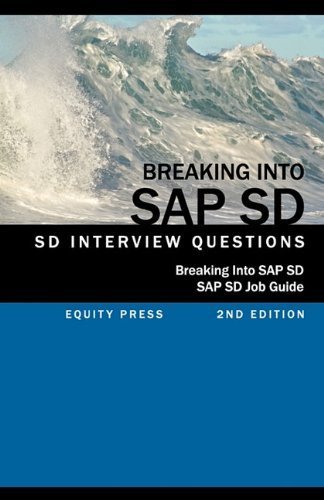 Breaking into SAP SD: SAP SD Interview Questions, Answers, and Explanations (SAP SD Job guide) by Jim Stewart (2010-10-22) par Jim Stewart