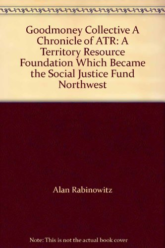 Goodmoney Collective A Chronicle of ATR: A Territory Resource Foundation Whic...