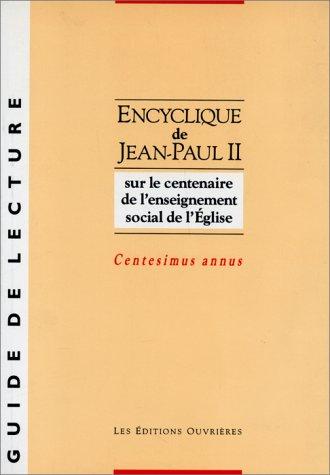 Encyclique de Jean-Paul II sur le centenaire de l'enseignement social de l'Eglise