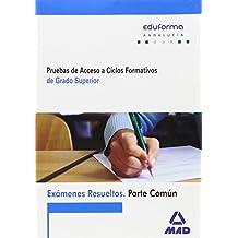Exámenes Resueltos de Pruebas de Acceso a Ciclos Formativos de Grado Superior. Parte común. Andalucía