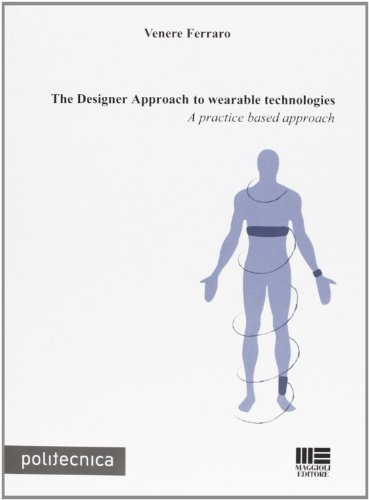 The Designer Approach to wearable technologies