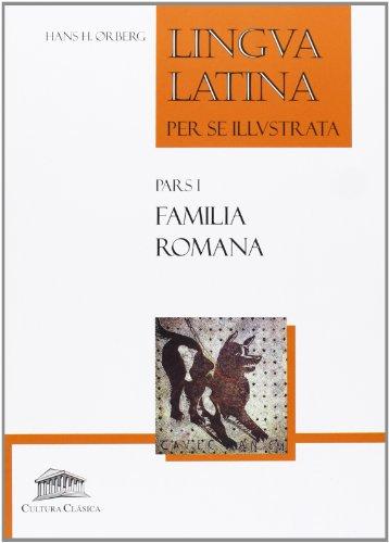 Lingua latina per se illustrata : familia romana por Hans H. . . . [et al. ] Orberg