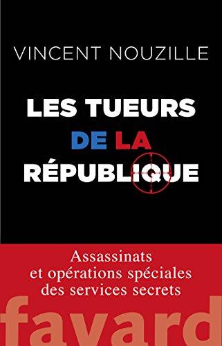 Les tueurs de la République (Documents)