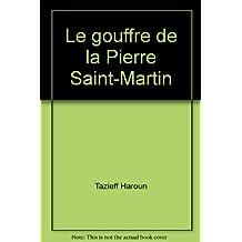 Le gouffre de la Pierre Saint-Martin