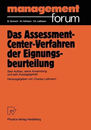 Das Assessment-Center-Verfahren der Eignungsbeurteilung: Sein Aufbau, seine Anwendung und sein Aussagegehalt (Management Forum)