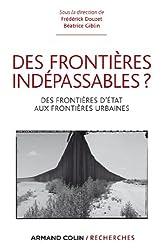 Des frontières indépassables ? : Des frontières d'État aux frontières urbaines (Armand Colin / Recherches)