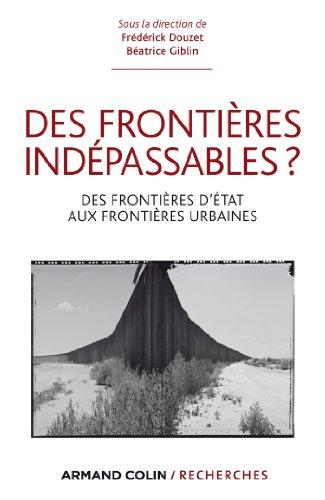 Téléchargement Des frontières indépassables ? : Des frontières d'État aux frontières urbaines (Armand Colin / Recherches) pdf
