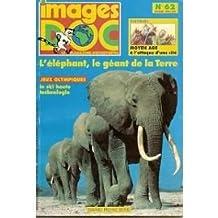 Images Doc n° 62 - février 1994 - L'éléphant, le géant de la Terre/Jeux Olympiques, le ski haute technologie/Moyen Âge, à l'attaque d'une cité