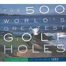 (The 500 World's Greatest Golf Holes) By Peper, George (Author) Paperback on (04 , 2003)