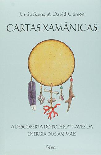 Cartas Xamnicas. A Descoberta Do Poder Atravs Da Energia Dos Animais (Em Portuguese do Brasil)