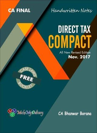 COMPACT A Handwritten Book for CA Final Direct Tax with case laws by CA Bhanwar Borana Applicable For​ ​November​​ 2017 Exam