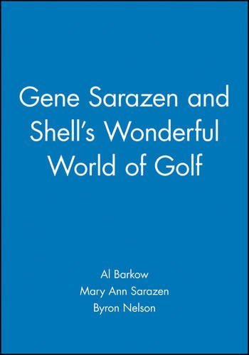 Gene Sarazen and Shell's Wonderful World of Golf by Al Barkow (2003-07-07) par Al Barkow