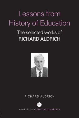 Lessons from History of Education: The Selected Works of Richard Aldrich (World Library of Educationalists) por Richard Aldrich