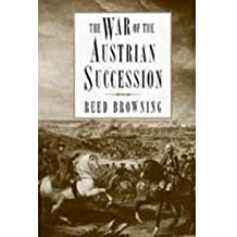 The War of the Austrian Succession by Reed Browning (1993-10-30)