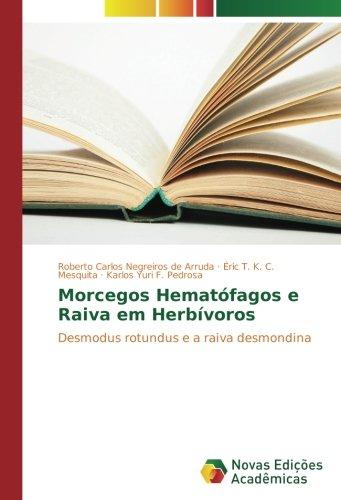 Morcegos Hematófagos e Raiva em Herbívoros: Desmodus rotundus e a raiva desmondina por Roberto Carlos Negreiros de Arruda