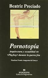 Pornotopía : arquitectura y sexualidad en