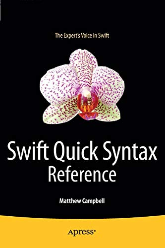 Swift Quick Syntax Reference par Matthew Campbell