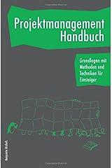 Projektmanagement Handbuch - Grundalgen mit Methoden und Techniken für Einsteiger Taschenbuch