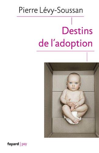 Destins de l'adoption par Pierre Lévy-Soussan