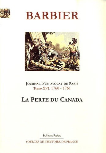 Journal d'un avocat de Paris : Tome 16, La perte du Canada (1760-1761)