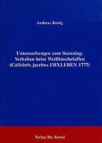 Untersuchungen zum Scanning-Verhalten beim Weißbüschelaffen (Callithrix jacchus Erxleben 1777).