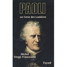Paoli : Un Corse des Lumières (Biographies Historiques)