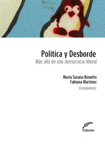 Política y desborde.  Más allá de la democracia liberal (Poliedros) por Fabiana Martínez