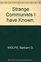 Strange Communists I have Known.
