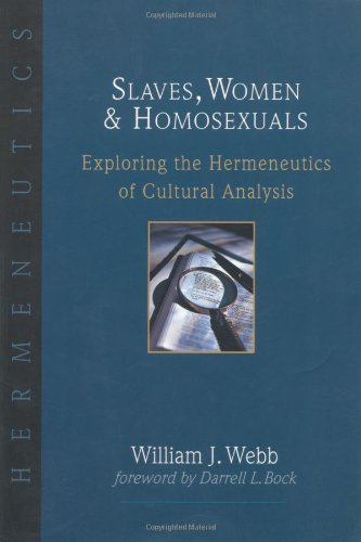Slaves, Women and Homosexuals: Exploring the Hermeneutics of Cultural Analysis