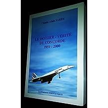 Le dossier-vérité du Concorde : 1959-2000