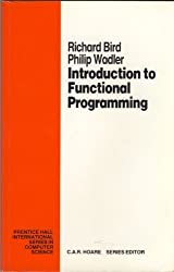 Introduction to Functional Programming (Prentice Hall International Series in Computing Science) by Richard Bird (1992-10-01)