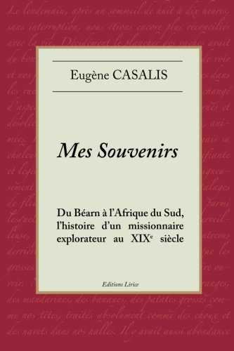 Mes souvenirs: Du Béarn à l'Afrique du Sud, l'histoire d'un missionnaire explorateur au XIXe siècle