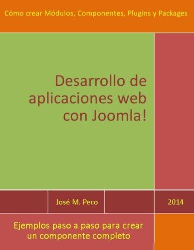 Desarrollar aplicaciones web con Joomla!: Creación de Módulos, Componentes y Plugins