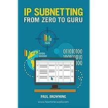 IP Subnetting - From Zero to Guru (English Edition)